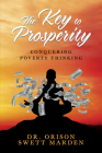 The Key to Prosperity: Conquering Poverty Thinking Cover Image