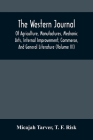 The Western Journal; Of Agriculture, Manufactures, Mechanic Arts, Internal Improvement, Commerce, And General Literature (Volume Iii) Cover Image