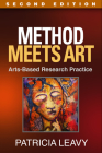 Method Meets Art, Second Edition: Arts-Based Research Practice Cover Image