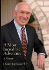 A Most Incredible Adventure: A Memoir Cover Image