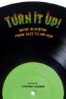 Turn It Up! : Music in Poetry from Jazz to Hip-Hop Cover Image