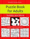 Puzzle Book for Adults: Killer Sudoku, Kakuro, Numbricks and Other Math Puzzles for Adults Cover Image