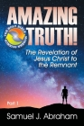 Amazing Truth!: The Revelation of Jesus Christ to the Remnant Cover Image