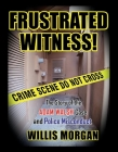 Frustrated Witness: The True Story of the ADAM WALSH Case and Police Misconduct Cover Image