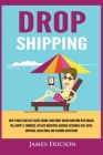 Dropshipping: How to Make $300/Day Passive Income, Make Money Online from Home with Amazon FBA, Shopify, E-Commerce, Affiliate Marke Cover Image