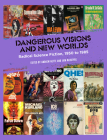 Dangerous Visions and New Worlds: Radical Science Fiction, 1950-1985 Cover Image