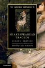 The Cambridge Companion to Shakespearean Tragedy (Cambridge Companions to Literature) Cover Image