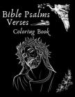 Bible Psalms Verses Coloring Book: Inspirational Christian Gratitude Psalms Readings With Bible Study Notes For Adults And Kids Cover Image