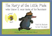 The Story of the Little Mole Who Knew It Was None of His Business: Sound Edition Cover Image