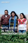 Myth and Reality in the U.S. Immigration Debate (Framing 21st Century Social Issues) Cover Image
