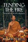 Tending the Fire: Through War and the Path of Meditation Cover Image