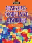 Obsessive-Compulsive Disorder (Mental Illnesses and Disorders: Awareness and Understanding) Cover Image