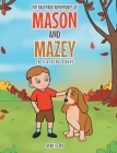 The Backyard Adventures of Mason and Mazey: A Teaching Book Cover Image