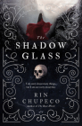 The Shadowglass (Bone Witch #3) Cover Image