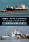 River Thames Shipping Since 2000: Cargo Shipping Cover Image