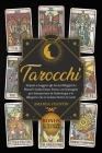 Tarocchi: Tarocchi: Impara a Leggere gli Arcani Maggiori e Minori! Guida Passo-Passo con Immagini per Interpretare la Simbologia Cover Image