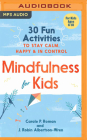 Mindfulness for Kids: 30 Fun Activities to Stay Calm, Happy & in Control Cover Image