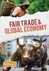 Fair Trade and Global Economy (Our Values - Level 3) Cover Image