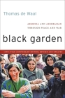 Black Garden: Armenia and Azerbaijan Through Peace and War Cover Image