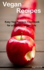 Vegan Recipes: Easy Veg Recipes Cookbook for a Healthy Vegan Life Autore: Angela Barrett Cover Image