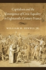 Capitalism and the Emergence of Civic Equality in Eighteenth-Century France (Chicago Studies in Practices of Meaning) Cover Image