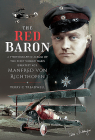 The Red Baron: A Photographic Album of the First World War's Greatest Ace, Manfred Von Richthofen Cover Image