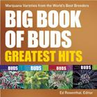 Big Book of Buds Greatest Hits: Marijuana Varieties from the World's Best Breeders Cover Image