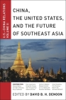 China, the United States, and the Future of Southeast Asia: U.S.-China Relations, Volume II Cover Image