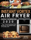 Instant Vortex Air Fryer Oven Cookbook 2020 Cover Image