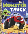 I'm a Monster Truck (Little Golden Book) Cover Image