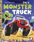 I'm a Monster Truck (Little Golden Book) Cover Image