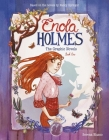Enola Holmes: A Graphic Novel: The Case of the Missing Marquess, The Case of the Left-Handed Lady, and The Case of the Bizarre Bouquets Cover Image