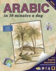 Arabic in 10 Minutes a Day: Language Course for Beginning and Advanced Study. Includes Workbook, Flash Cards, Sticky Labels, Menu Guide, Software, Cover Image
