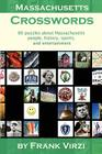 Massachusetts Crosswords: 60 Puzzles About Massachusetts People, History, Sports, And Entertainment Cover Image