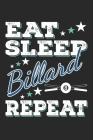 Eat Sleep Billard Repeat: Funny Cool Billard Journal - Notebook - Workbook Diary - Planner-6x9 - 120 Blank Pages - Cute Gift For All Billard Pla Cover Image