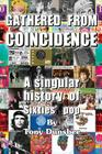 Gathered from Coincidence - A Singular History of Sixties' Pop Cover Image