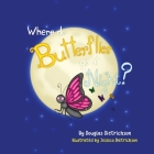 Where Do Butterflies Go At Night Cover Image