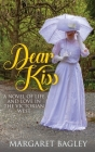 Dear Kiss: A Novel of Life and Love in the Victorian West Cover Image