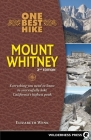 One Best Hike: Mount Whitney: Everything you need to know to successfully hike California's highest peak Cover Image
