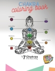 Chakra Coloring Book: Color Your Chakras - Way to Understand Your Chakra Energy - Relaxing Coloring Pages Cover Image