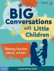 Big Conversations with Little Children: Addressing Questions, Worries, and Fears (Free Spirit Professional™) Cover Image
