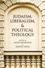 Judaism, Liberalism, and Political Theology Cover Image