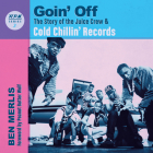 Goin' Off: The Story of the Juice Crew & Cold Chillin' Records (RPM Series #3) Cover Image
