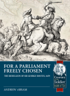 For a Parliament Freely Chosen: The Rebellion of Sir George Booth, 1659 (Century of the Soldier) Cover Image
