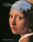 A Study of Vermeer, Revised and Enlarged edition Cover Image