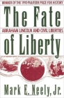 The Fate of Liberty: Abraham Lincoln and Civil Liberties Cover Image