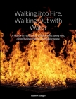Walking into Fire, Walking Out with Water Cover Image