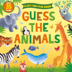 Guess the Animals: A Lift-the-Flap Book - With 35 Flaps! (Clever Hide & Seek) Cover Image