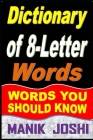 Dictionary of 8-Letter Words: Words You Should Know Cover Image