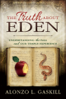 Truth about Eden, the (Paperback): Understanding the Fall and Our Temple Experience Cover Image